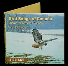 Bird songs of Canada - 4 CD Set by John Neville
