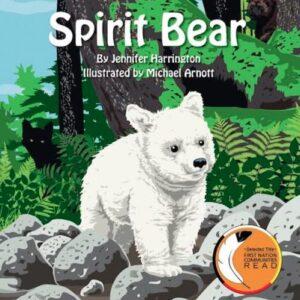 Spirit Bear by Jennifer Harrington - Hardcover