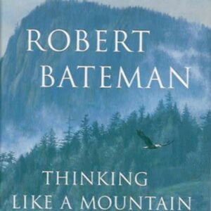 Thinking Like a Mountain by Robert Bateman - Softcover
