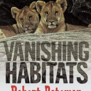 Vanishing Habitats by Robert Bateman - Hardcover