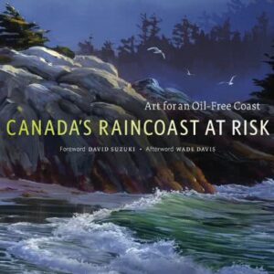 Canada's Raincoast at Risk - Hardcover