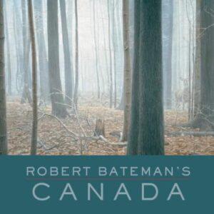 Robert Bateman's Canada by Robert Bateman - Hardcover
