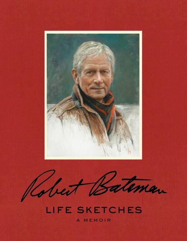 Life Sketches - A Memoir by Robert Bateman
